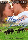 His Heart for the Trusting (Texas Hearts, #2)