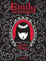 The Lost Days (Emily the Strange, #1)