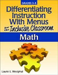 Differentiating Instruction With Menus for the Inclusive Classroom: Math (3-5)