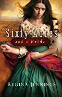 Sixty Acres and a Bride (Ladies of Caldwell County, #1)