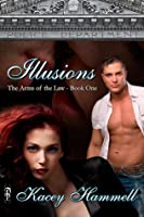 Illusions (In the Arms of the Law, #1)