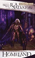 Homeland (Dark Elf #1, The Legend of Drizzt #1)