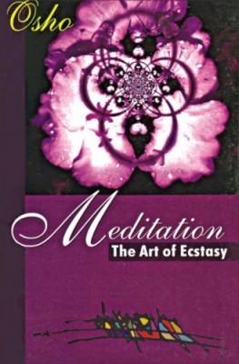 Meditation : The Art of Ecstasy