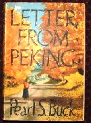 Letter from Peking by Pearl S. Buck