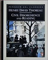 civil disobedience and other essays by henry david thoreau civil disobedience and reading