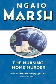 The Nursing Home Murder (Roderick Alleyn, #3)