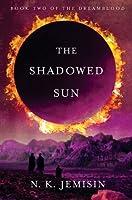 The Shadowed Sun (Dreamblood, #2)