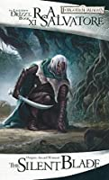 The Silent Blade (Paths of Darkness #1; Legend of Drizzt #11)