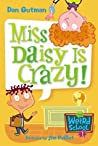 Miss Daisy Is Crazy! (My Weird School, #1)
