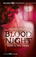 Blood Night: Ombre su New Orleans / Kiss Of Darkness (Alliance Vampires, #7)