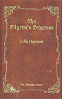 The Pilgrim's Progress Novel by John Bunyan