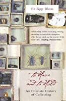 To Have and to Hold: An Intimate History of Collectors and Collecting