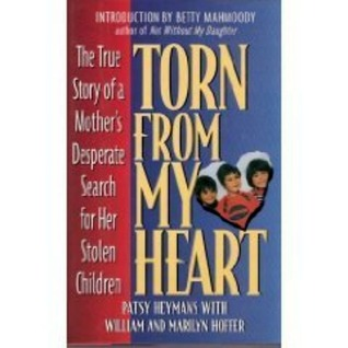Torn from My Heart: The True Story of a Mother's Desperate Search for Her Stolen Children  pdf