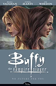 Buffy the Vampire Slayer: No Future for You (Season 8, Volume 2)