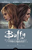 Buffy the Vampire Slayer: No Future for You (Season 8, #2)