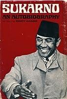 Sukarno: An Autobiography (as told to Cindy Adams)