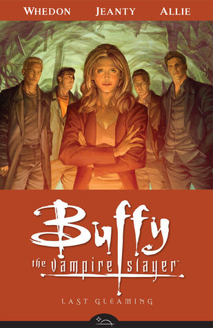 Buffy the Vampire Slayer: Last Gleaming (Season 8, Volume 8)