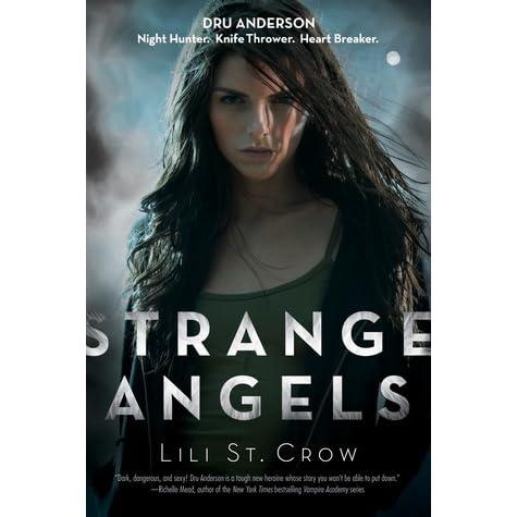 Strange Angels (Strange Angels, #1) by Lili St  Crow