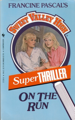 On the Run (Sweet Valley High Super Thriller, #2)