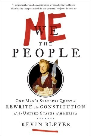 Me the People-One Man's Selfless Quest to Rewrite the Constitution of the United States of America