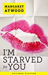 I'm Starved for You by Margaret Atwood