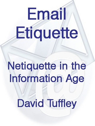 Email Etiquette: Netiquette in the Information Age