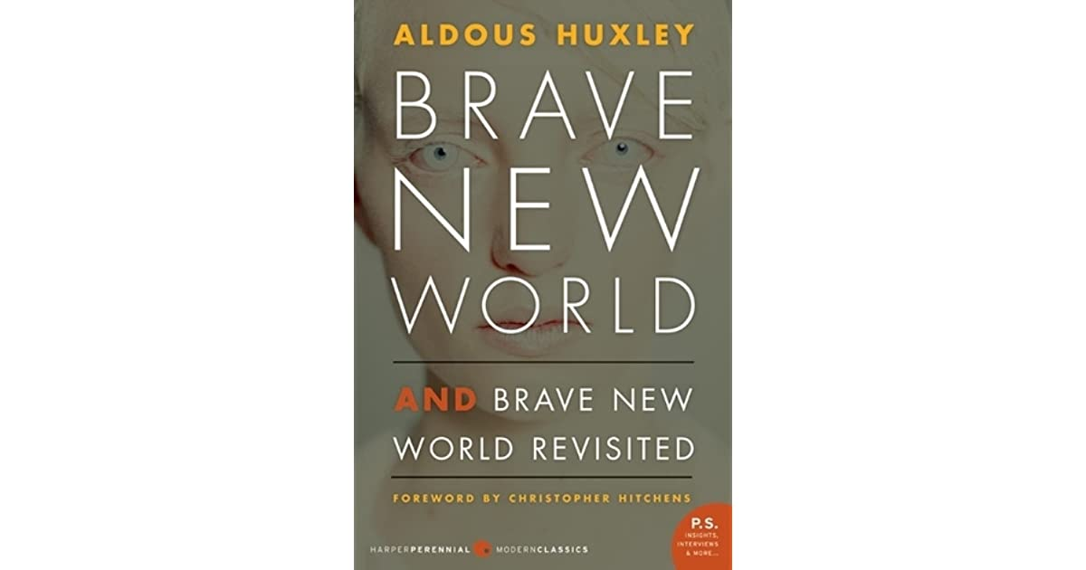 Brave New World / Brave New World Revisited by Aldous Huxley