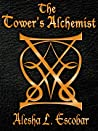 The Tower's Alchemist by Alesha Escobar
