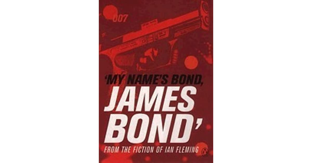 my name is bond james bond by ian fleming. Black Bedroom Furniture Sets. Home Design Ideas