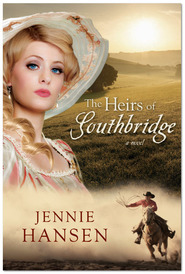 The Heirs of Southbridge - Jennie Hansen