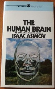 The Human Brain: Its Capacities and Functions by Isaac Asimov