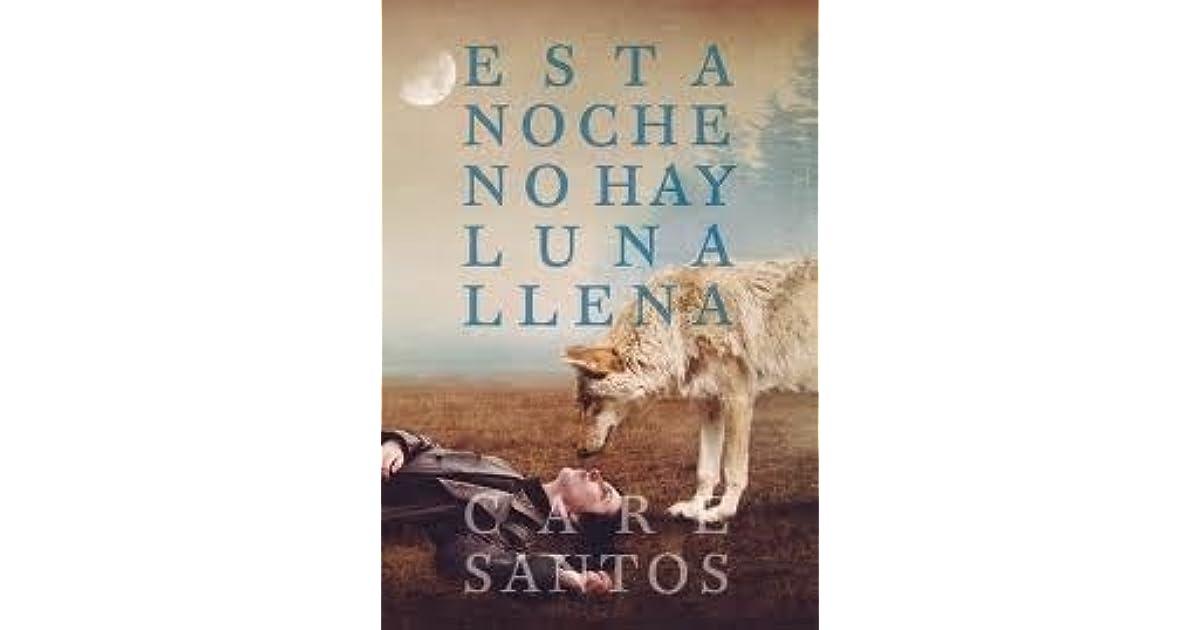 Esta noche no hay luna llena by care santos for Que luna hay esta noche
