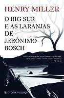 O Big Sur e as Laranjas de Jerónimo Bosch
