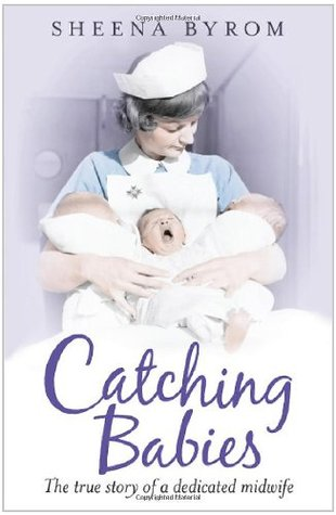 Catching Babies by Sheena Byrom