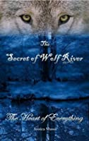 The Secret of Wolf River: The Heart of Everything