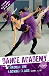 Abigail: Through The Looking Glass (Dance Academy, #5)
