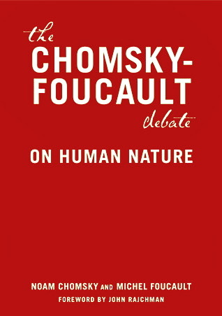The Chomsky-Foucault Debate by Noam Chomsky