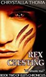 Rex Cresting (Elei's Chronicles, #2)