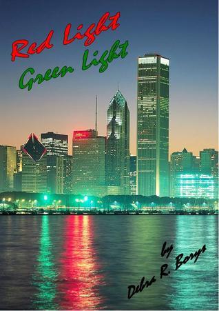 Red Light, Green Light by Debra R. Borys