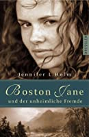Boston Jane und der unheimliche Fremde (Boston Jane, #2)