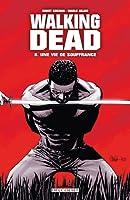 Une vie de souffrance (Walking Dead, #8)
