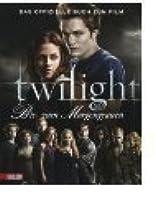 Twilight - Bis(s) zum Morgengrauen: Das offizielle Buch zum Film