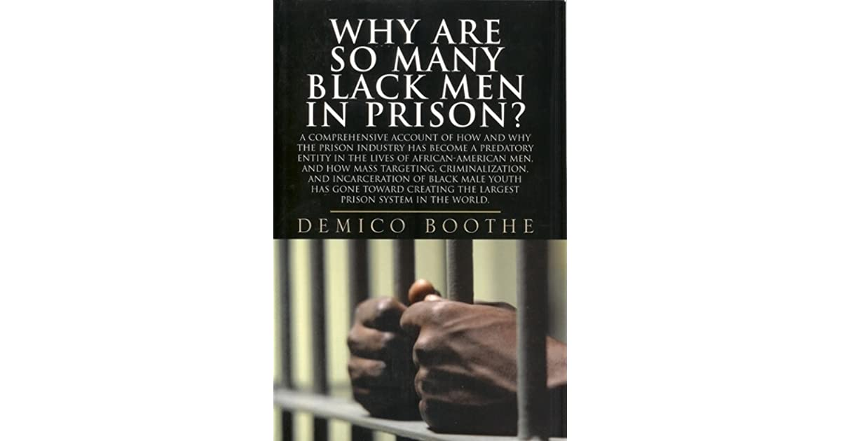 incarceration of african american males 3 essay The black family in the age of mass incarceration american politicians are now eager to disown a failed criminal-justice system that's left the us with the largest incarcerated population in.