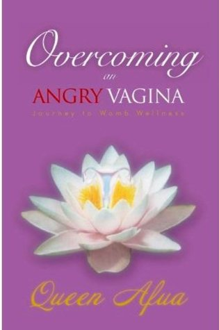 Overcoming An Angry Vagina: Journey to Womb Wellness