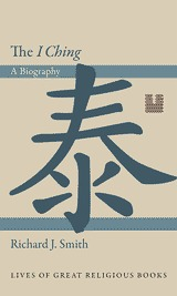 The I Ching: A Biography