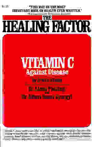 The Healing Factor: Vitamin C Against Disease