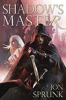 Shadow's Master (Shadow Saga, #3)