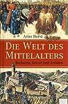 Die Welt des Mittelalters by Arno Borst