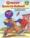 Grover Goes to School (Sesame Street Start-To-Read Books)