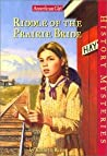 Riddle of the Prairie Bride (American Girl History Mysteries, #12)